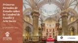 Primeras Jornadas de Estudio sobre la Catedral de Guadix y ArteSacro